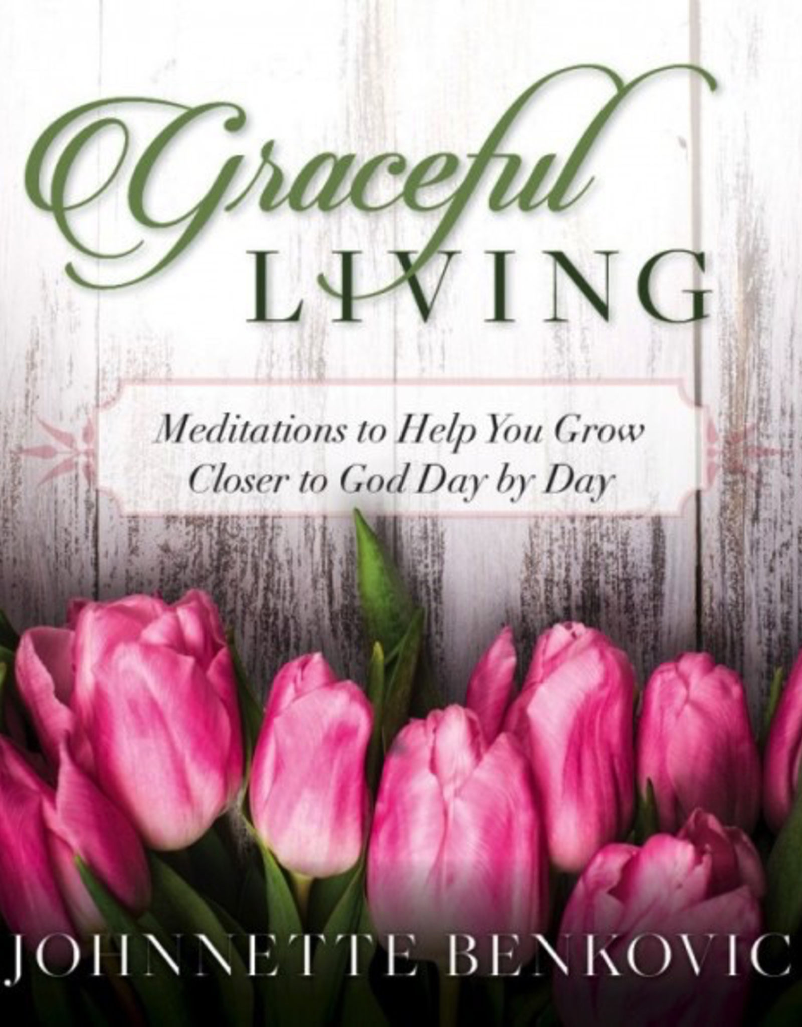 Sophia Institute Graceful Living:  Meditations to Help You Grow Closer to God Day by Day