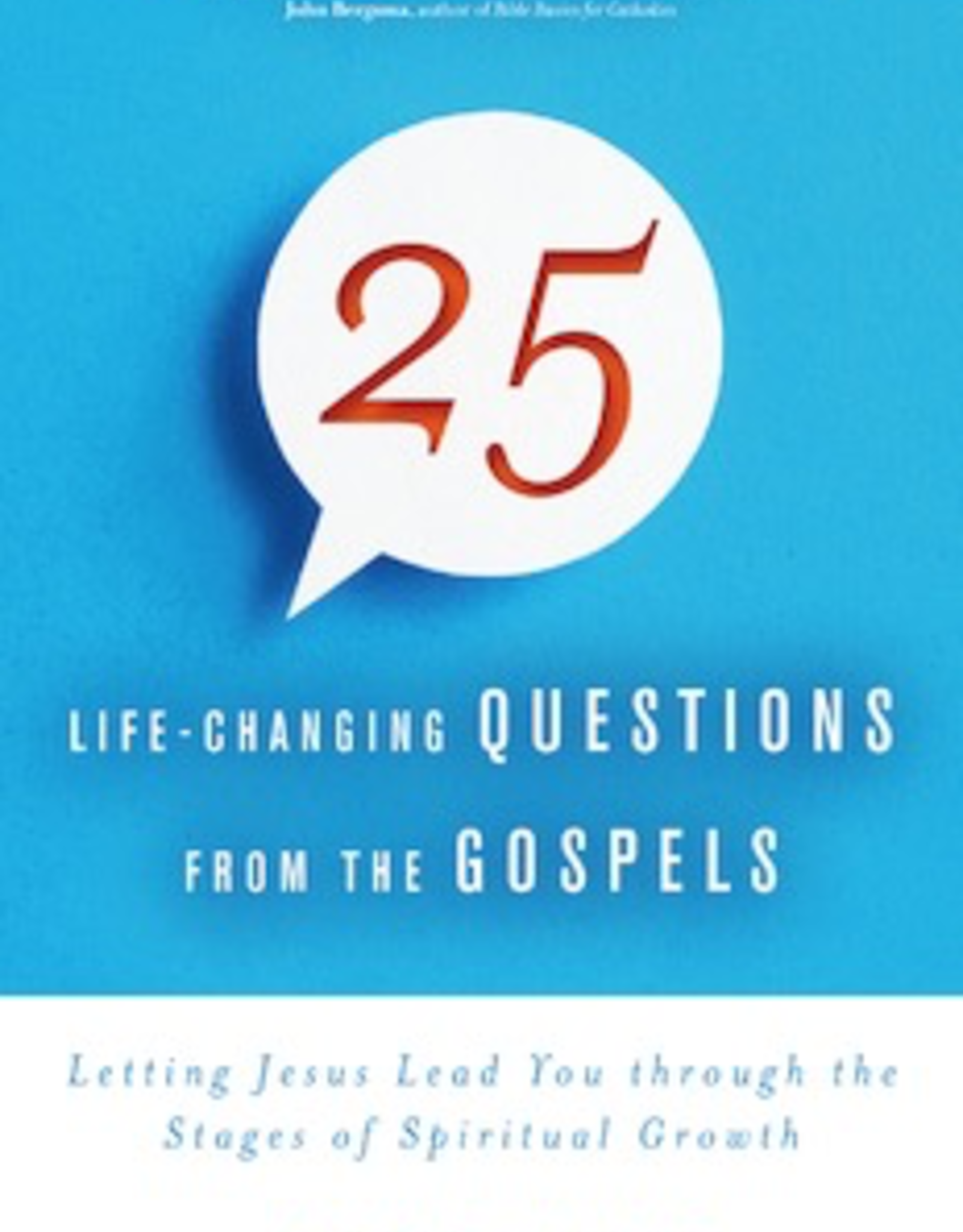 Ave Maria Press 25 Life-Changing Questions from the Gospels:  Letting Jesus Lead You Through the Stages of Life, by Allan F. Wright (paperback)