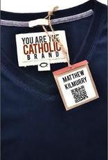 Liguori Press You Are the Catholic Brand, by Matthew Kilmurry (paperback)