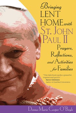 Ave Maria Press Bringing Lent Home with St. John Paul II:  Prayers Reflections, and Activities for Families, by Donna-Marie Cooper O'Boyle (booklet)