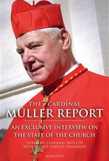 Ignatius Press The Cardinal Muller Report:  An Exclusive Interview on the State of the Churc, by Gerhard Cardinal Muller (paperback)