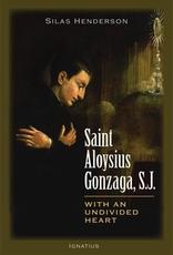 Ignatius Press Saint Aloysius Gonzaga, S.J.:  With an Undivided Heart, by Silas Henderson (paperback)