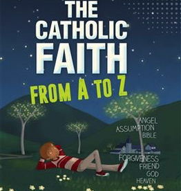 Ignatius Press The Catholic Faith from A to Z, by Sophie de Mullenheim (padded hardcover)