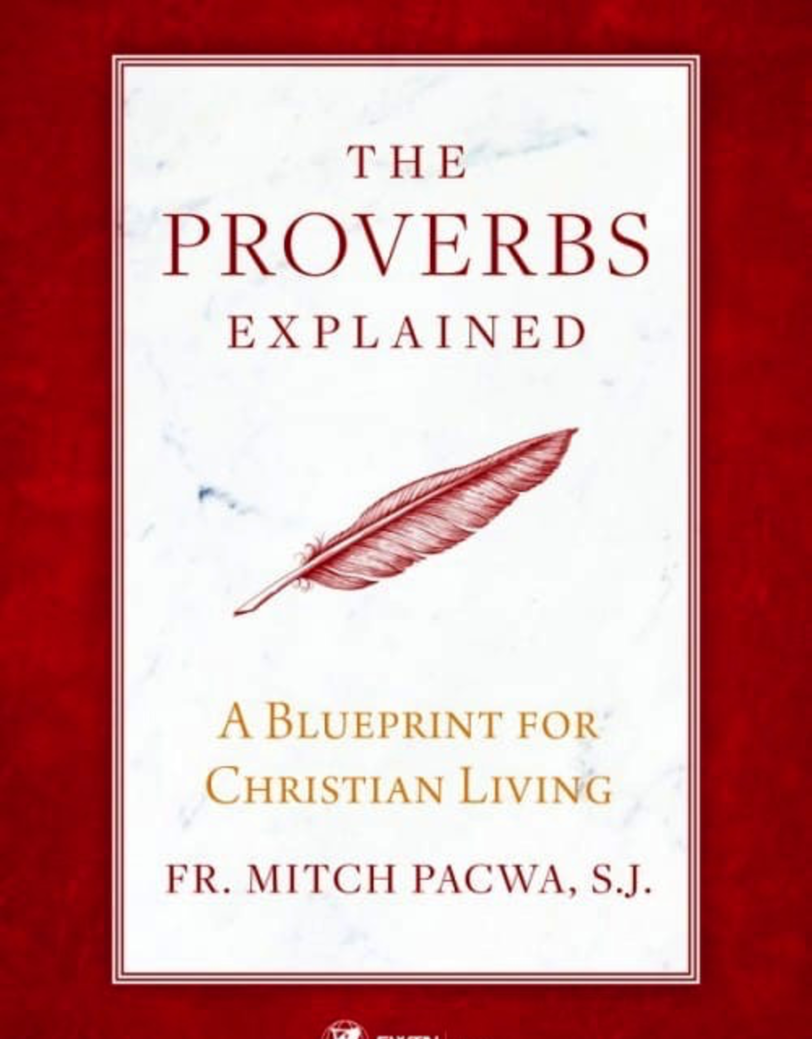 Sophia Institute Proverbs Explained:  A Blueprint for Christian Living, by Fr. Mitch Pacwa (paperback)