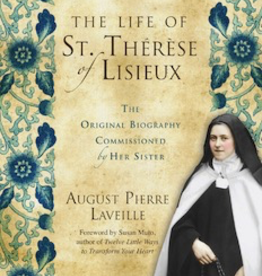Ave Maria Press The Life of St. Therese of Lisieux: The Original Biography Comissioned by Her Sister, by August Pierre Laveille (paperback)
