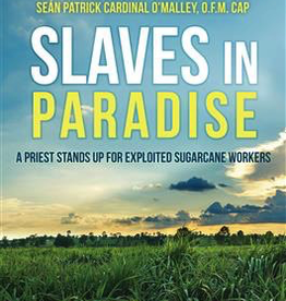 Ignatius Press Slaves in Paradise: A Priest Stands Up for Exploited Sugarcane Workers, by Jesus Garcia (paperback)