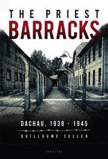 Ignatius Press The Priest Barracks:  Dachau 1938-1945, by Guillaume Zeiler (papberack)