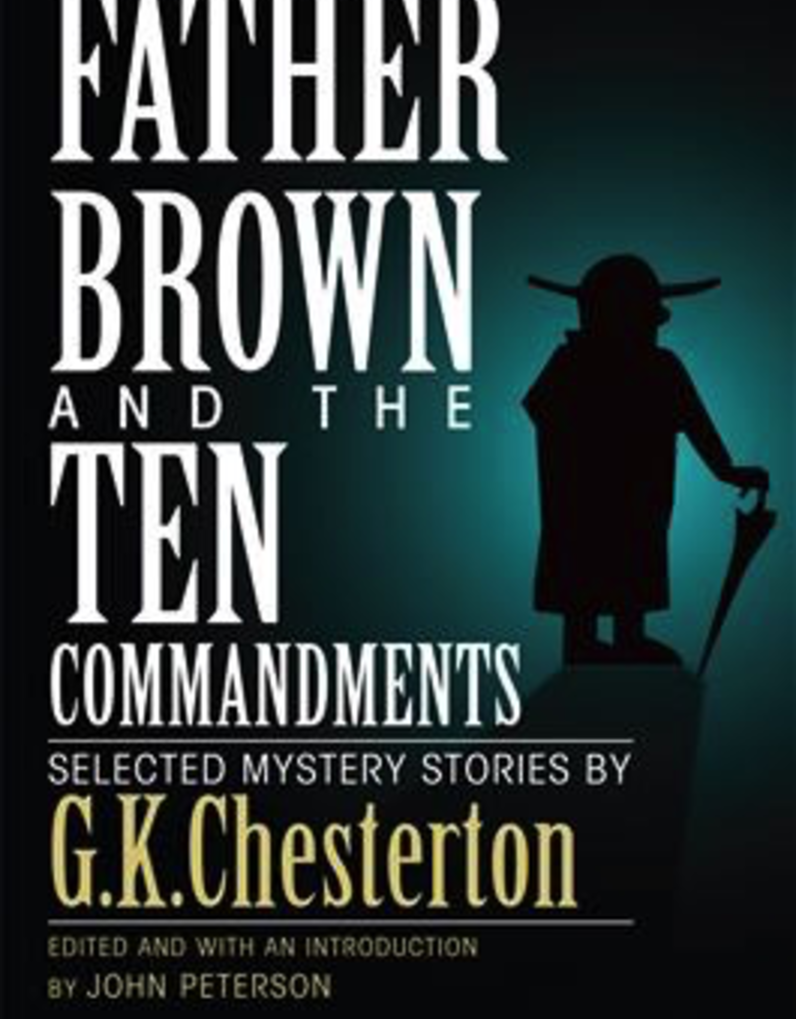 Ignatius Press Father Brown and the Ten Commandments:  Selected Myestery Stories, by G.K. Chesterton (paperback)