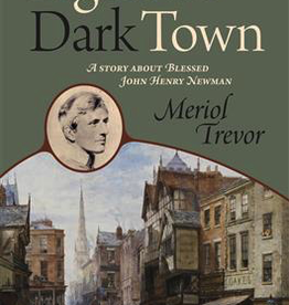Ignatius Press Lights in a Dark Town: A Story about Blessed John Henry Newman, by Meriol Trevor (paperbackl)