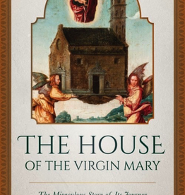 Sophia Institute House of the Virgin Mary: The Miraculous Story of Its Journey from Nazareth to a Hillside in Italy, by Godfrey Phillips (paperback)