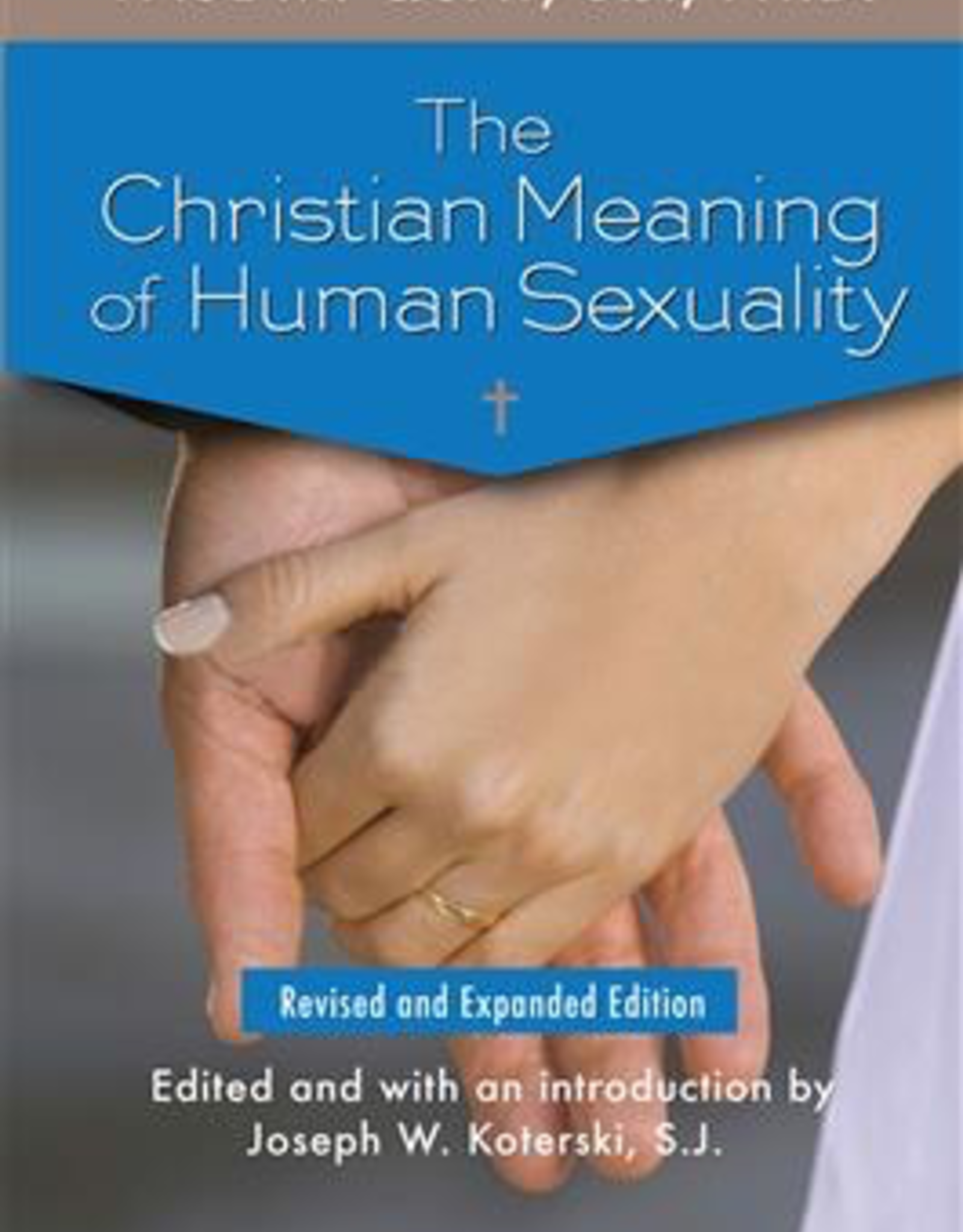 Ignatius Press The Christian Meaning of Human Sexuality:  Expanded Edition, by Paul Quay (paperback)