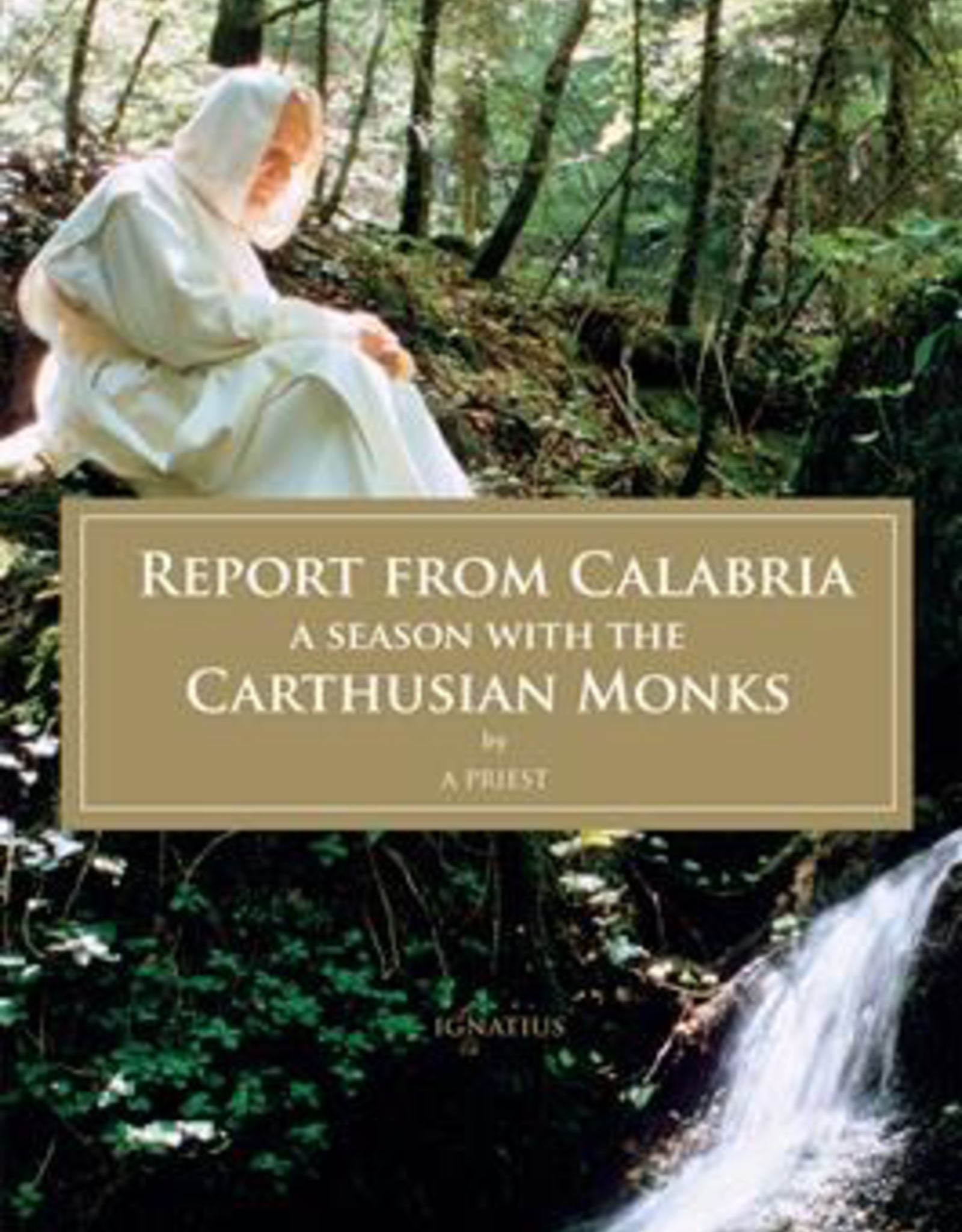 Ignatius Press Report from Calabria:  A Season with the Carthusian Monks (paperback)
