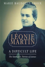 Ignatius Press Leonie Martin:  A Difficult Life; the Sister of St. Therese of Lisieux, by Marie audin=Croix