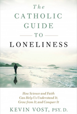 Sophia Institute The Catholic Guide to Loneliness:  How Sciencve and Faith Can Help Us Understand It, Grow from It, and Conquer It, by Kevin Vost (paperback)