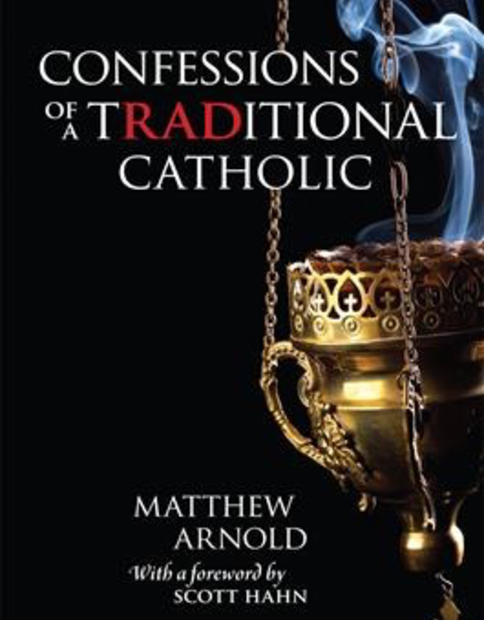 Ignatius Press Confessions of a Traditional Catholic, by Matthew Arnold (paperback)