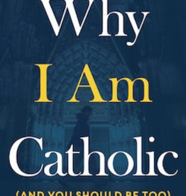 Ave Maria Press Why I Am Catholic (And You Should Be Too), by Brandon Vogt (hardcover)
