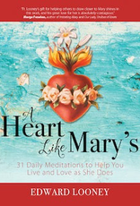 Ave Maria Press A Heart Like Mary's:  31 Daily Meditations to Help You Live and Love as She Does, by Edward Looney (paperback)