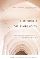 Ave Maria Press The Spirit of Simplicity, by Jean Baptiste Chautard and Thomas Merton (paperback)