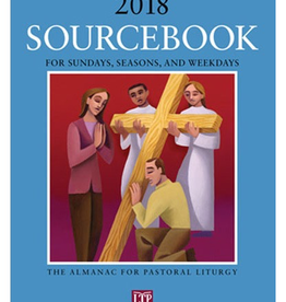 Liturgical Training Press Sourcebook for Dunays, Seasons and Weekdays 2018: The Almanac for Parish Liturgy