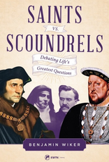 Sophia Institute Saint vs. Scoundrels:  Debating Life‰Ûªs Greatest Questions, by Benjamin Wiker (paperback)