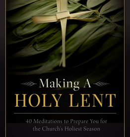 Sophia Institute Making a Holy Lent: 40 Meditations to Prepare You for the Church's Holiest Season, by Bill Casey (paperback)