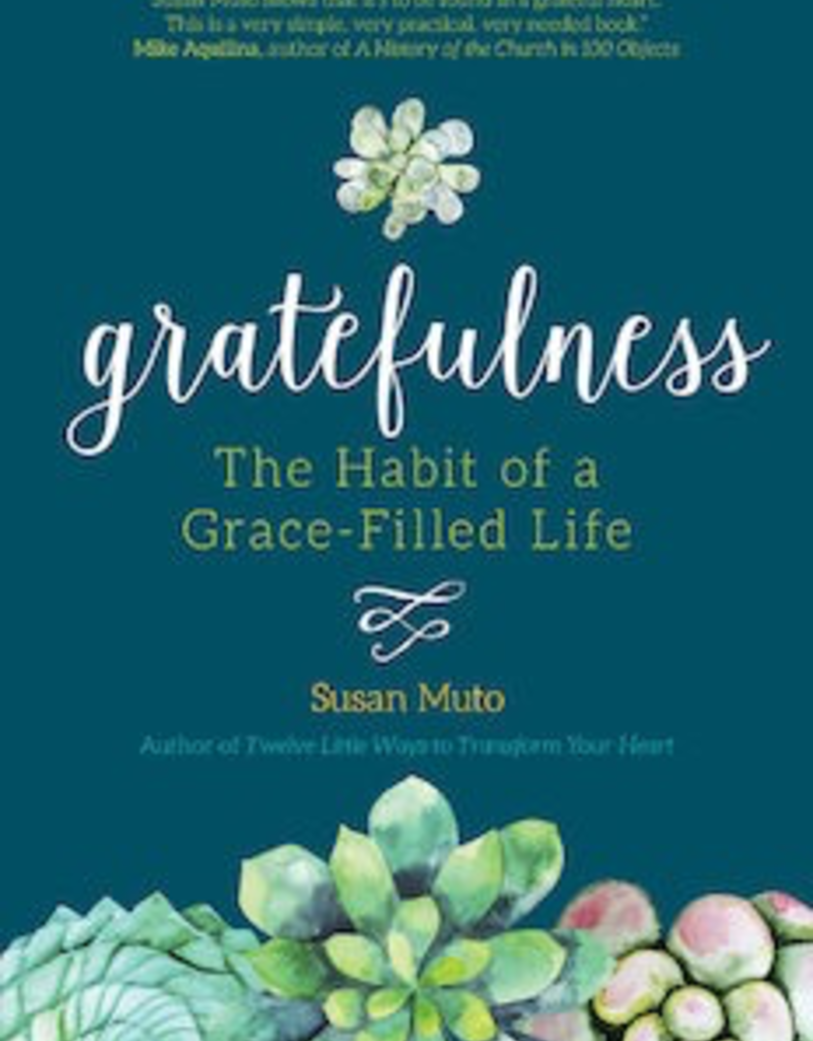 Ave Maria Press Gratefulness: The Habit of a Grace-filled Life, by Susan Muto (paperback)