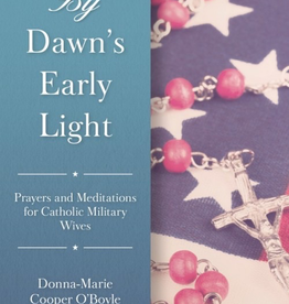 Sophia Institute By DawnÌ¢‰â‰ã¢s Early Light: Prayers and Meditations for Catholic Military Wives, by Donna-Marie Cooper OÌ¢‰â‰ã¢Boyle (paperback)