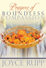 Ave Maria Press Prayers of Boundless Compassion, by Joyce Rupp (paperback)