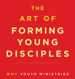 Sophia Institute The Art of Forming Yound Disciples: Why Youth Ministeries Aren't Working and What to Do About It, by Everett Fritz (paperback)