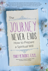 Ave Maria Press The Journey Never Ends:  How to Prepare a Spiritual Will, by Mary Petrosky (paperback)