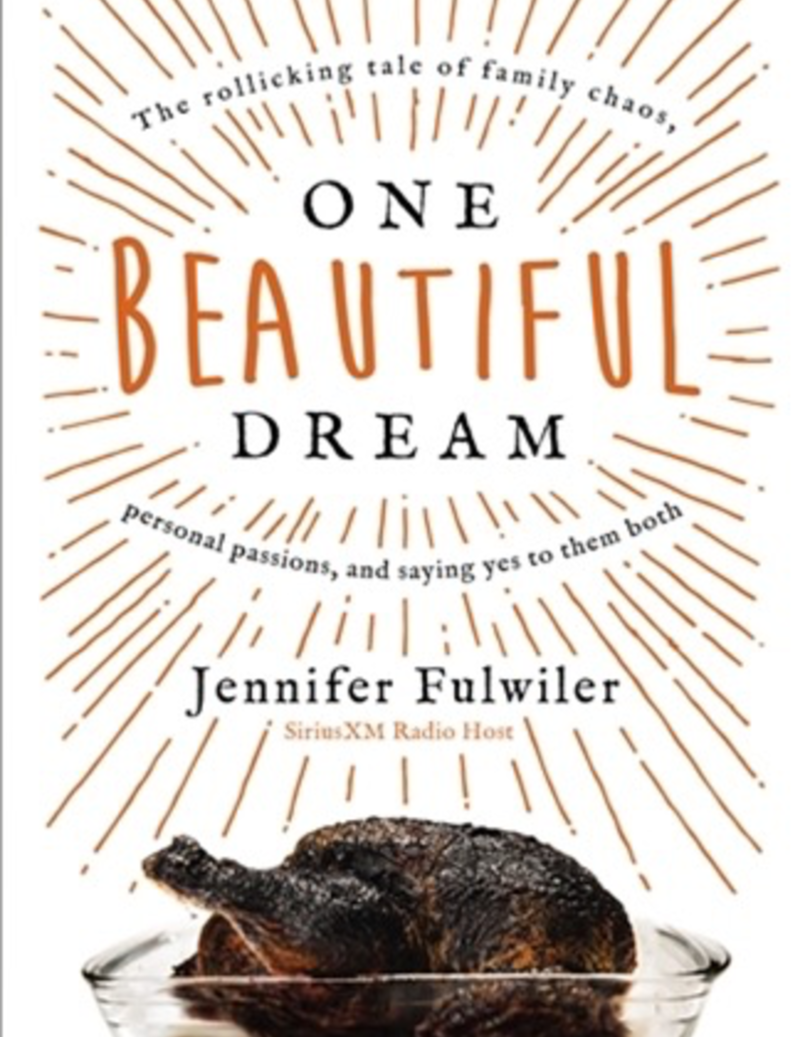 Ignatius Press One Beutiful Dream:  The Rollicking Tale of Family Chaos, Personal Passions, and Saying Yes to Them Both, by Jennifer Fulwiler (hardcover)