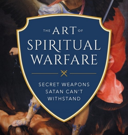 Sophia Institute The Art of Spiritual Warfare: The Secret Weapons Satan Can't Withstand, by Venatius Oforka (paperrback)