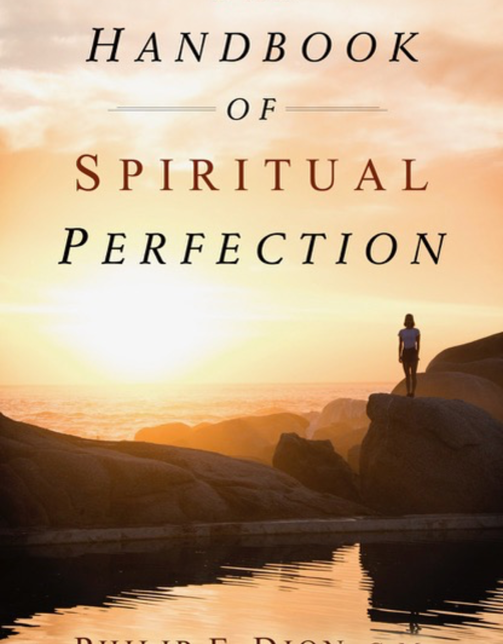 Sophia Institute The Handbook of Spiritual Perfection, by Philip Dion (paperback)