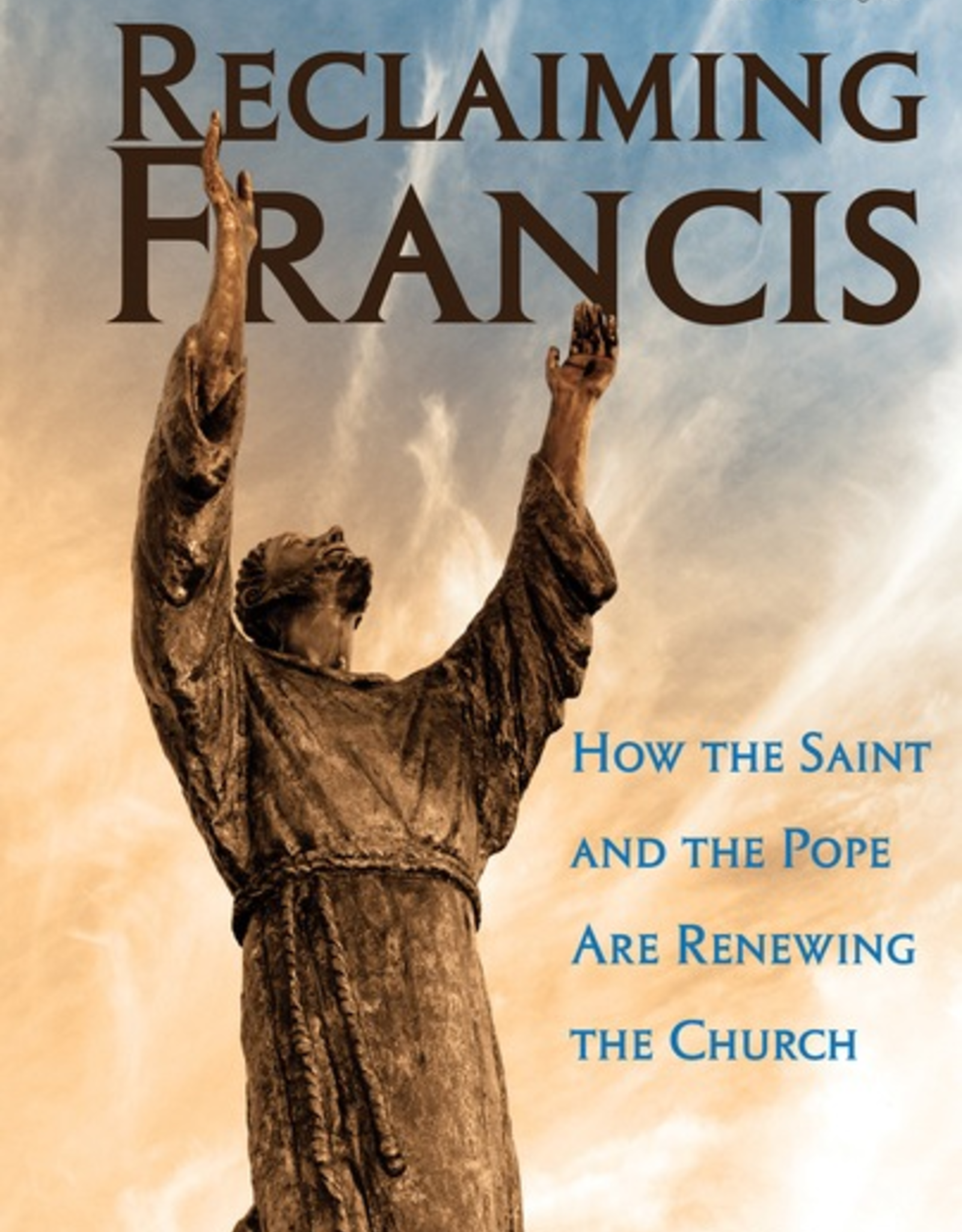 Ave Maria Press Reclaiming Francis:  How the Saint and the Pope Are Renewing the Church, by Charles M. Murphy (paperback)