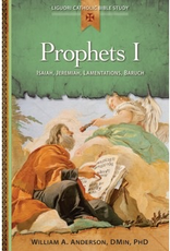 Liguori Prophets I:  Isaiah, Jeremiah, Lamentations, Baruch, by William A. Anderson (paperback)