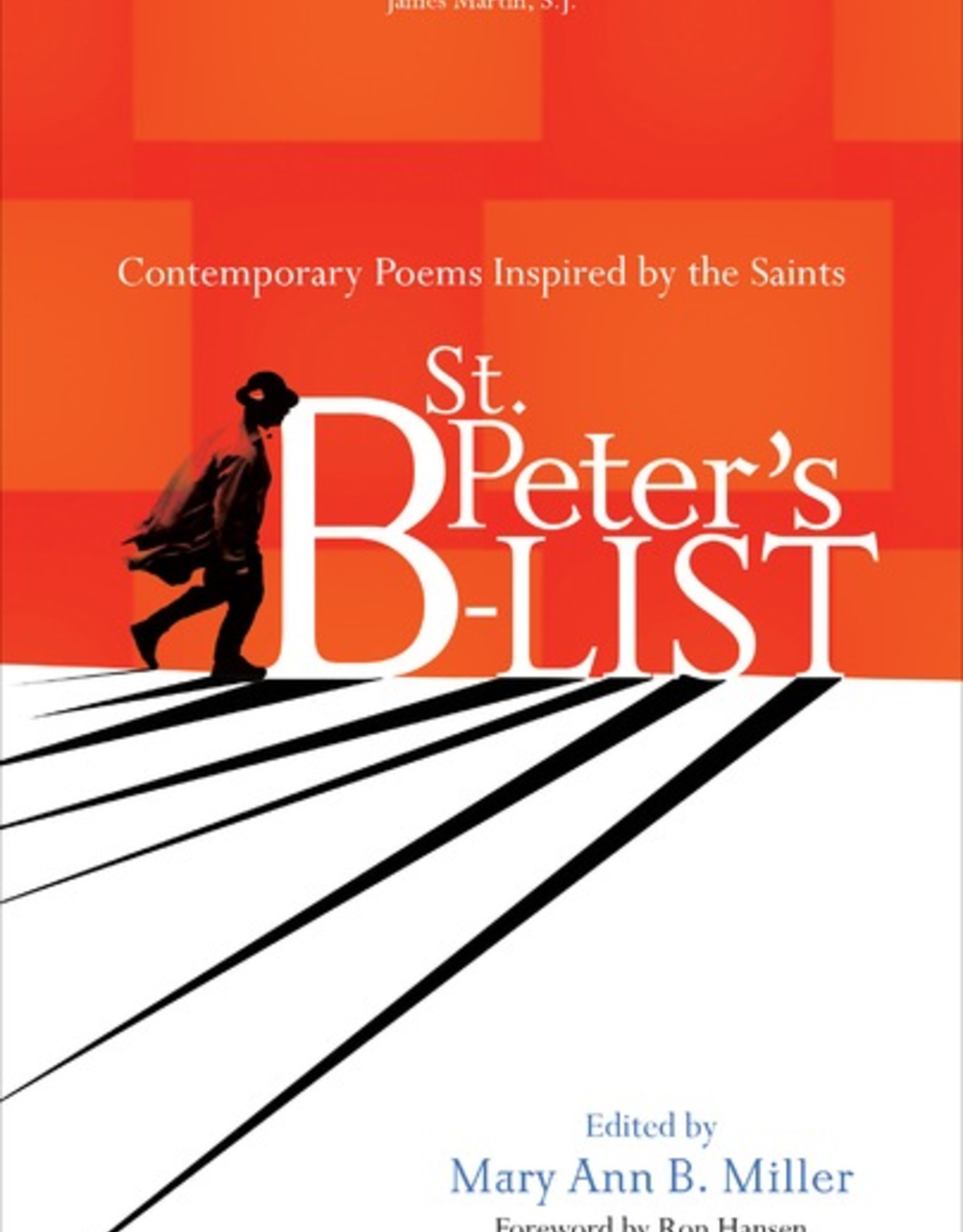 Ave Maria Press St. Peter's B-list:  Contemporary Poems Inspired by the Saints, by Mary Ann Miller (ed.)(paperback)