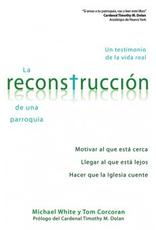 Liguori La reconstrucciÌ_n de una parroquia: Un testimonio de la vida real, by Michael White and Tom Corcoran (paperback)