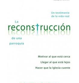 Liguori La reconstrucciÌÄå_n de una parroquia: Un testimonio de la vida real, by Michael White and Tom Corcoran (paperback)