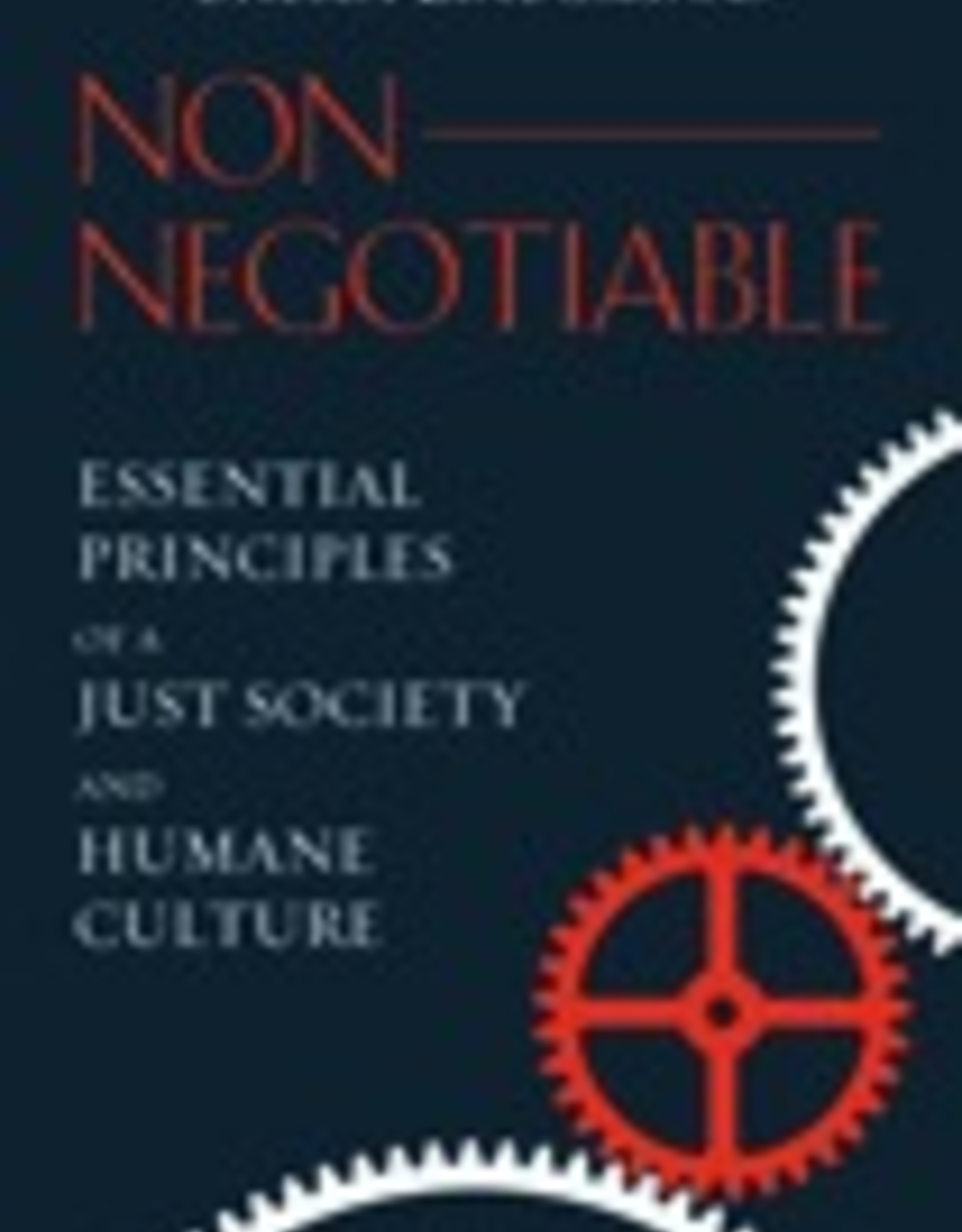 Ignatius Press Non-Negotiable:  Essential Principals of a Just Society and Humane Culture, by Sheila Liaugminas (hardcover)