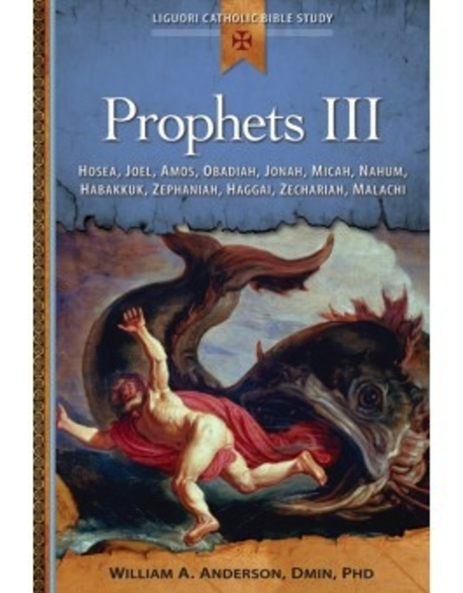 Liguori Prophets III:  Hosea, Joel, Amos, Obadiah, Jonah, Micah, Nahum, Habakkuk, Zephaniah, HAggai, Zechariah, Malachi, by WIlliam Anderson (paperback)