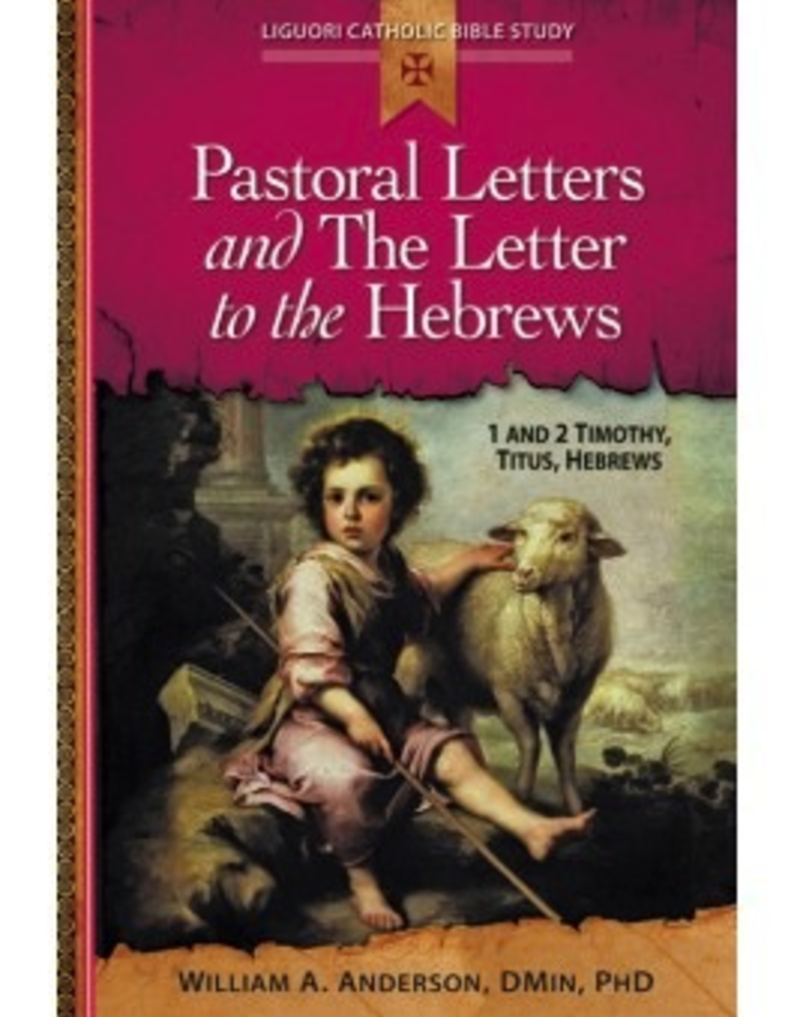 Liguori Pastoral Letters and The Letter to the Hebrews:  1 and 2 Timothy, Titus, Hebrews. by William Anderson (paperback)