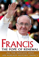 Ignatius Press Francis:  The Pope of Renewal, All the Insights into an Already Historic Papacy (DVD)