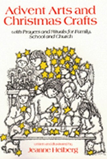 Paulist Press Advent Arts and Christmas Crafts:  With Prayers and Rituals for Family, by Jeanne Helberg (paperback)