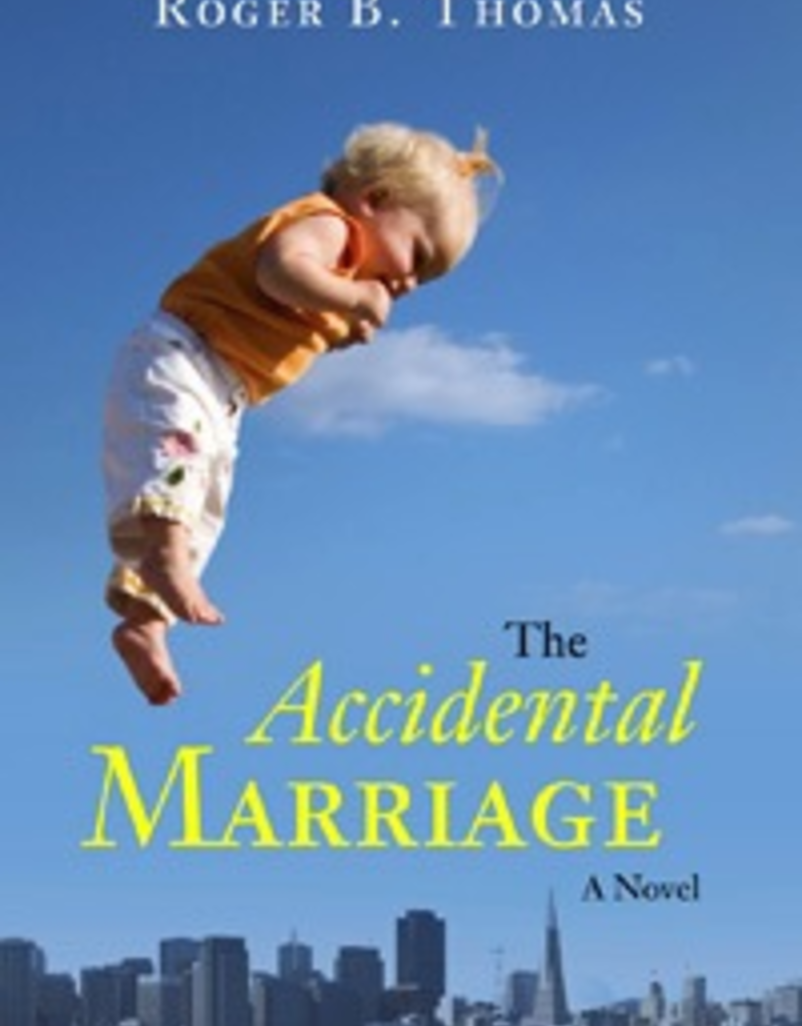 Ignatius Press The Accidental Marriage:  A Novel, by Roger B. Thomas (hardcover)