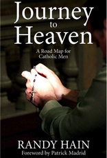 Emmaus Road Journey to Heaven:  A Road Map for Catholic Men, by Randy Hain (paperback)