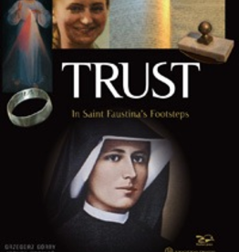 Ignatius Press Trust: In Saint Faustina's Footsteps, by Grzegorz Gorny (hardcover)