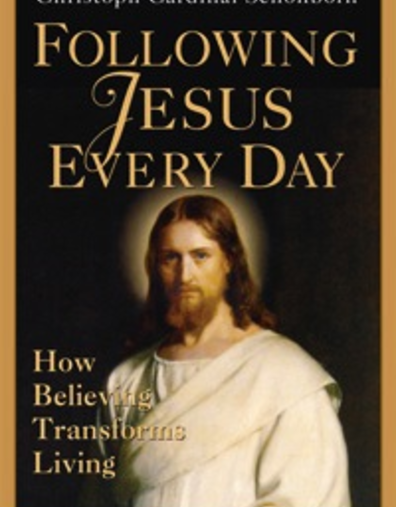 Ignatius Press Following Jesus Every Day:   How Believing Transforms Living, by Christoph Cardinal Schoenborn (paperback)