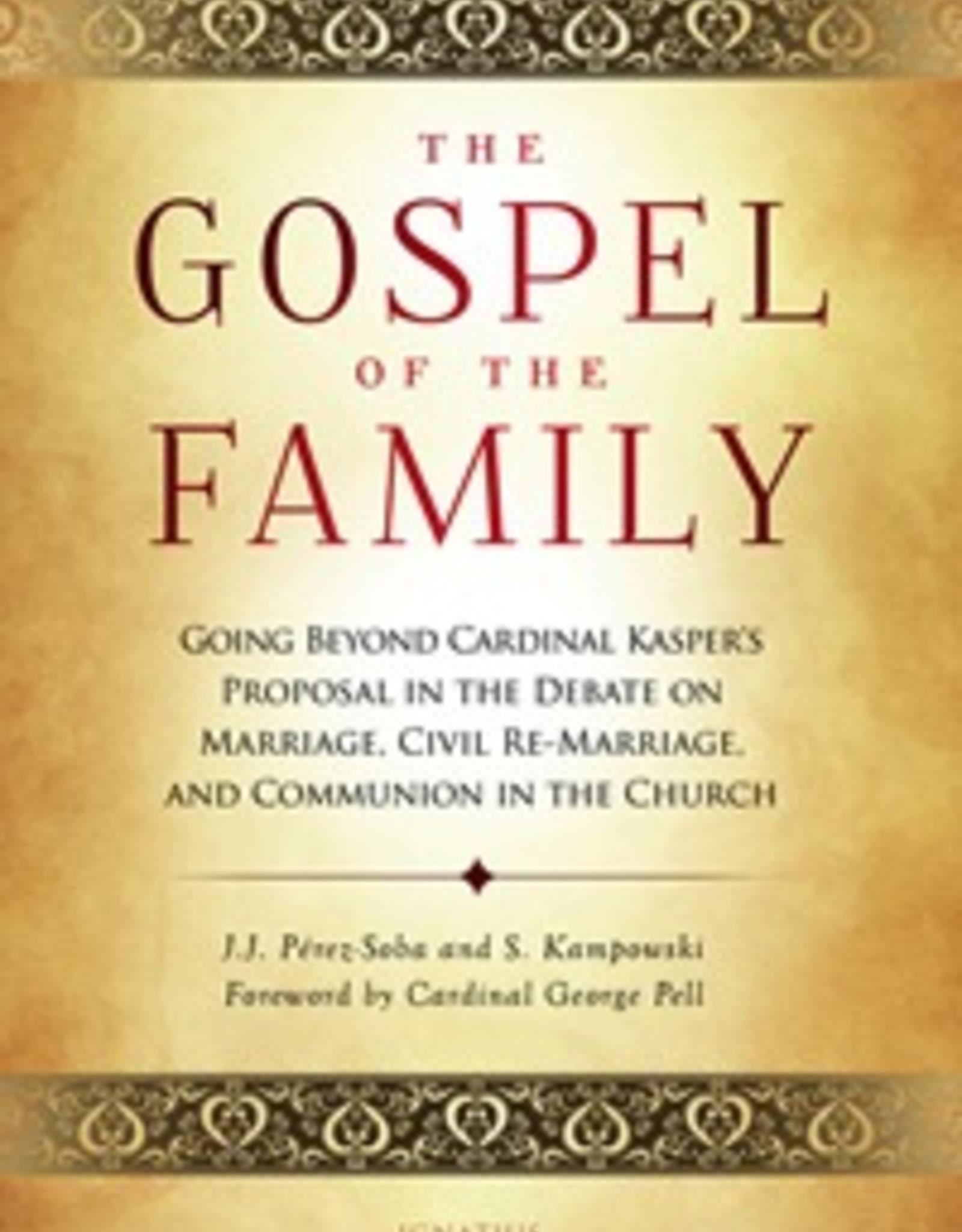 Ignatius Press The Gospel of the Family, by Stephan Kampowski and Juan Perez-Soba (paperback)