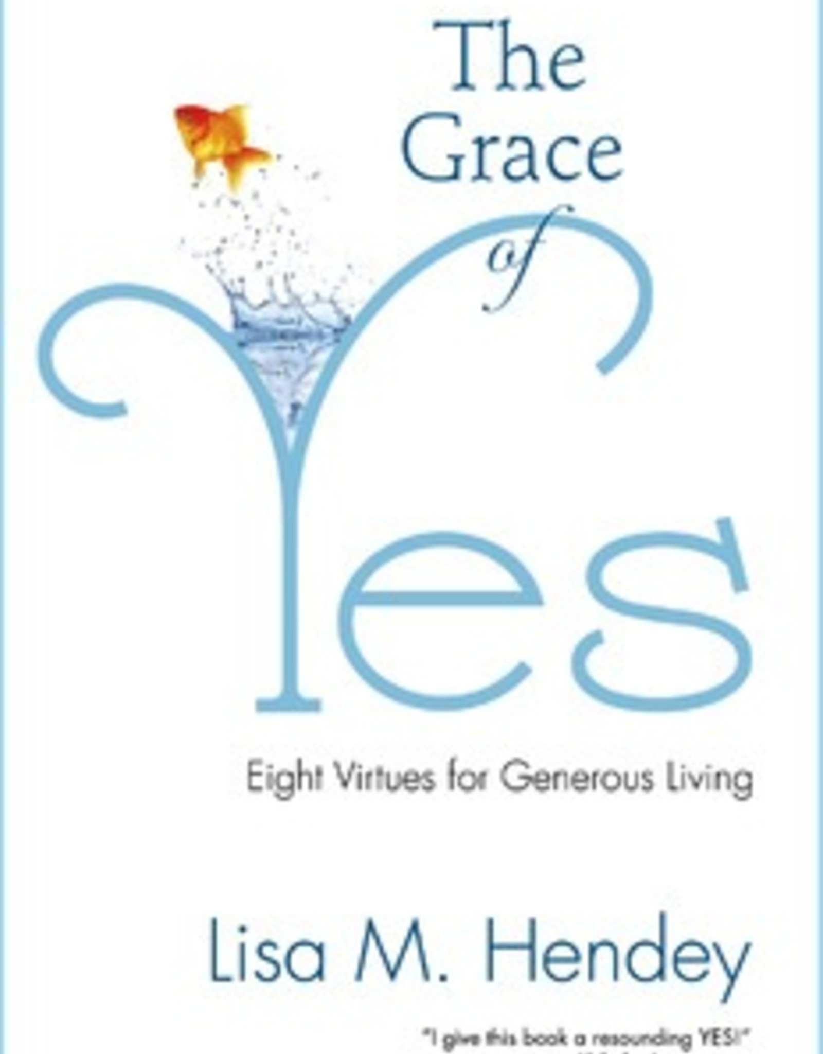 Ave Maria Press The Grace of Yes:  Eight Virtues for Generous Living, by Lisa Hendey (paperback)