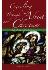 Liguori Caroling through Advent and Christmas:  Daily Reflections with Familiar Hymns, by Mark Boyer (paperback)